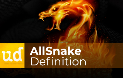 Urban Dictionary AllSnake Definition