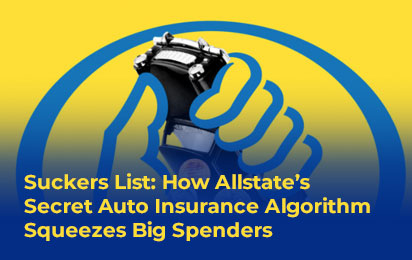 Suckers List: How Allstate's Secret Auto Insurance Algorithm Squeezes Big Spenders