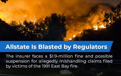 Allstate Is Blasted by Regulators : Controversy: The insurer faces a $1.9-million fine and possible suspension for allegedly mishandling claims filed by victims of the 1991 East Bay fire.